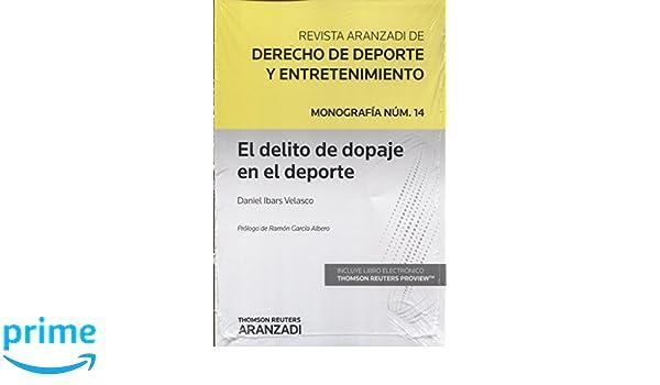 El delito de dopaje en el deporte Papel + e-book Monografía - Revista Jurídica del Deporte: Amazon.es: Daniel Ibars Velasco: Libros
