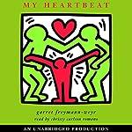 My Heartbeat | Garret Freymann-Weyr