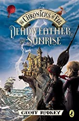 Deadweather and Sunrise: The Chronicles of Egg, Book 1 Reprint Edition by Rodkey, Geoff [2013]