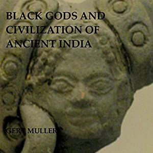 Black Gods and Civilization of Ancient India Audiobook