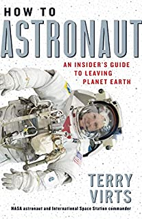 Book Cover: How to Astronaut: An Insider's Guide to Leaving Planet Earth