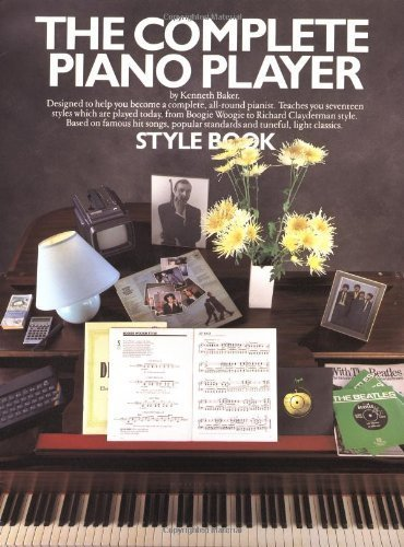 The Complete Piano Player Style Book (Complete Piano Player Series) by Lord Kenneth Baker (1984-01-01)