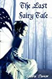 The Last Fairy Tale, Laura Dawn, 0956161006