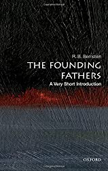 The Founding Fathers: A Very Short Introduction (Very Short Introductions) by R. B. Bernstein (2015-12-14)