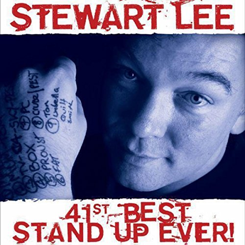 41st Best Stand Up Ever (Stewart Lee 41st Best Stand Up Ever)