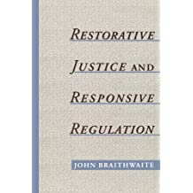 Restorative Justice and Responsive Regulation