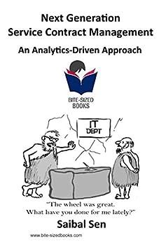 Next Generation Service Contract Management: An Analytics-Driven Approach (Bite-Sized Books Book 25) (English Edition) por [Sen, Saibal]