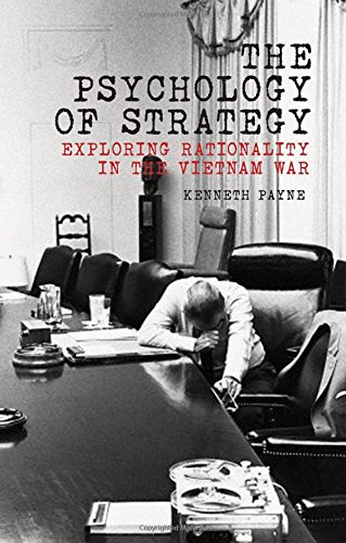 The Psychology of Strategy: Exploring Rationality in the Vietnam War by Oxford University Press
