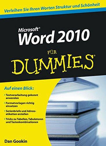 Word 2010 für Dummies Taschenbuch – 11. August 2010 Dan Gookin Judith Muhr Word 2010 für Dummies Wiley-VCH