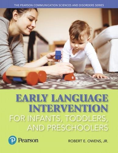 Early Language Intervention for Infants, Toddlers, and Preschoolers (Pearson Communication Sciences and Disorders) by Pearson