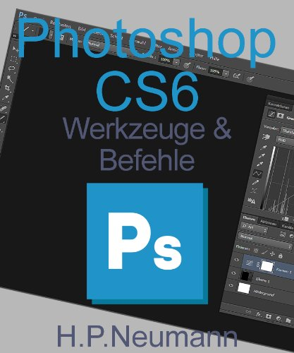Photoshop CS 6 Werkzeuge und Befehle