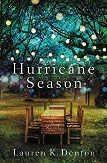 Book Cover: Hurricane Season: A Southern Novel of Two Sisters and the Storms They Must Weather