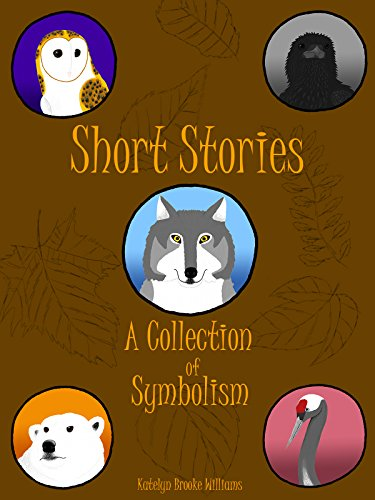 Amazon Short Stories A Collection Of Symbolism Ebook Katelyn