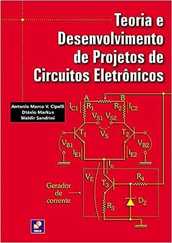 Teoria e Desenvolvimento de Projetos de Circuitos Eletrônicos Em Portuguese do Brasil: Amazon.es: Otávio Markus e Waldir Sandrini Antonio Marco V. Cipelli: ...