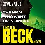 The Man Who Went Up in Smoke: Martin Beck Series, Book 2 | Maj Sjöwall,Per Wahlöö