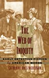 download ebook the web of iniquity: early detective fiction by american women pdf epub