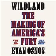 Wildland: The Making of America's