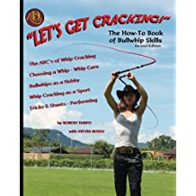 Let's Get Cracking! (Second Edition): The How-To Book of Bullwhip Skills
