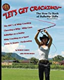 #6: Let's Get Cracking! (Second Edition): The How-To Book of Bullwhip Skills