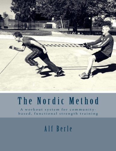 The Nordic Method: A workout system for community-based, functional strength training