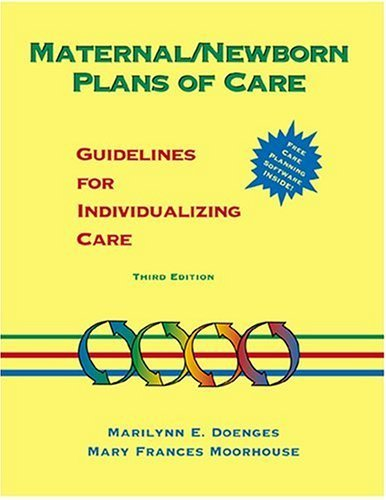 Maternal/Newborn Plans of Care: Guidelines for Individualizing Care (Doenges, Maternal/Newborn Plans of Care) Paperback February 8, 1999 (Retired 1999 Edition)