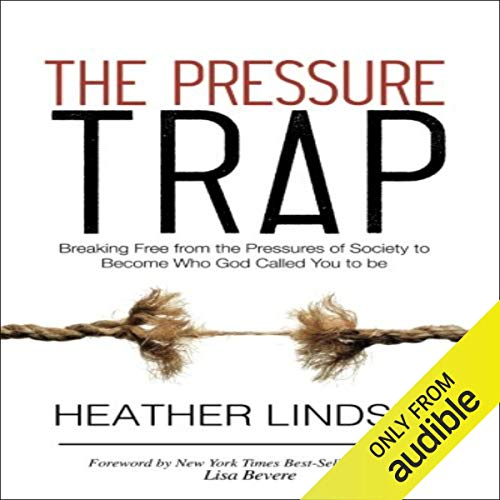 The Pressure Trap: Breaking Free from the Pressures of Society to Become Who God Called You to Be]()
