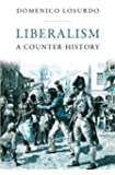 Liberalism: A Counter-History by Domenico Losurdo Published by Verso Books (2011)