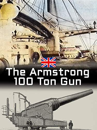 The Armstrong 100 Ton Gun