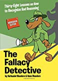img - for The Fallacy Detective: Thirty-Eight Lessons on How to Recognize Bad Reasoning book / textbook / text book