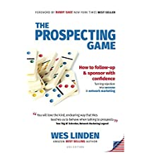 The Prospecting Game: How to Follow-Up & Sponsor with Confidence, Turning Rejection into Success in Network Marketing - USA Edition (English Edition)