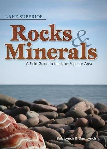 - Lake Superior Rocks and Minerals (Rocks & Minerals Identification Guides)