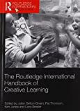 The Routledge International Handbook of Creative Learning (Routledge International Handbooks)
