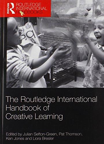 The Routledge International Handbook of Creative Learning (Routledge International Handbooks)