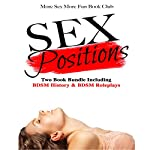 Sex Positions: Two Book Bundle Including BDSM History & BDSM Roleplays | More Sex More Fun Book Club