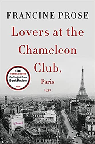 Amazon.com: Lovers at the Chameleon Club, Paris 1932: A Novel (P.S. (Paperback)) (9780061713804): Francine Prose: Books