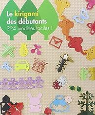 Le kirigami des débutants : 224 modèles faciles par  Kyoko (II)