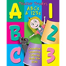 Teacup Trudy's ABC's & 123's Coloring Book: A Children's Coloring Book (The Adventures of Teacup Trudy) (Volume 3)
