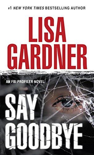 Amazon say goodbye an fbi profiler novel ebook lisa gardner say goodbye an fbi profiler novel by gardner lisa fandeluxe Document