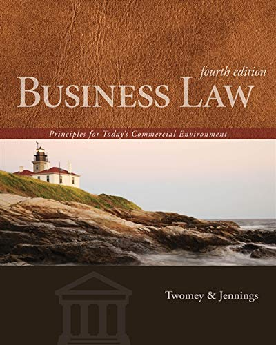 Business Law: Principles for Today's Commercial Environment