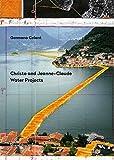Christo and Jeanne-Claude. Water projects. Ediz. italiana