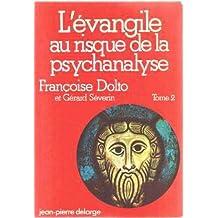 L'évangile au risque de la psychanalyse Tome 2