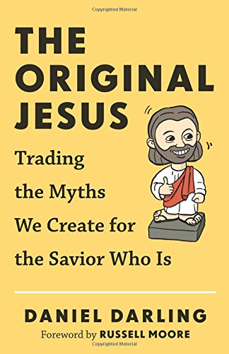 the-original-jesus-trading-the-myths-we-create-for-the-savior-who-is