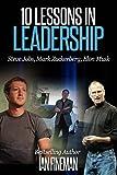 10 lessons in leadership steve jobs mark zuckerberg elon musk