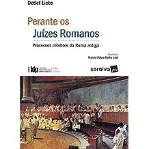 Perante Juízes Romanos. Processos Célebres da Roma Antiga - Série IDP