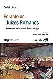 capa de Perante Juízes Romanos. Processos Célebres da Roma Antiga - Série IDP