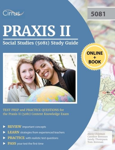 Knowledge Study Guide - Praxis II Social Studies (5081) Study Guide: Test Prep and Practice Questions for the Praxis II (5081) Content Knowledge Exam