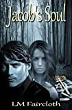 Jacob's Soul, L. Faircloth, 1482338327