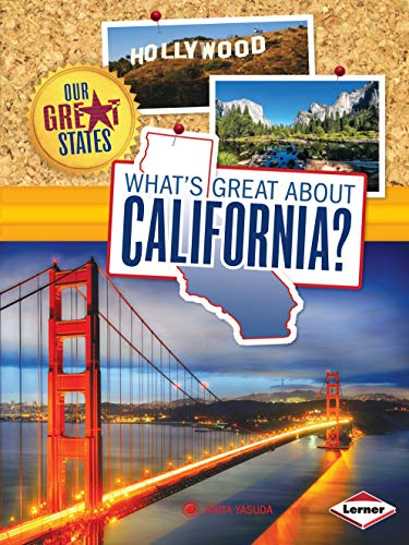 What's Great About California? (Our Great States)