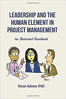 Leadership and the Human Element in Project Management: An Illustrated Handbook