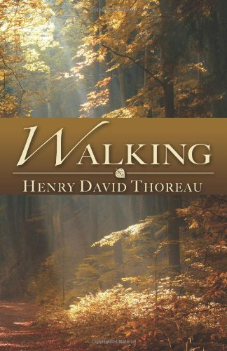 Walking. Henry David Thoreau.